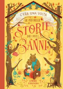 C'era una volta - Le più belle storie dei miei 3 anni | Emme Edizioni | 9788867146581