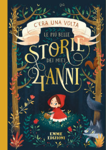 C'era una volta - Le più belle storie dei miei 4 anni | Emme Edizioni | 9788867146598
