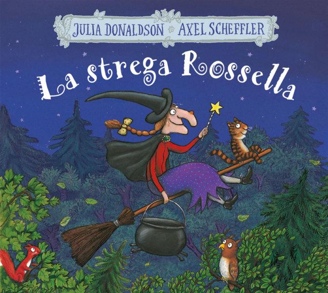 La strega Rossella - Donaldson/Scheffler | Emme Edizioni | 9788867146765