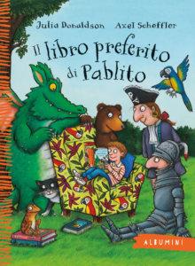 Il libro preferito di Pablito - Donaldson/Scheffler | Emme Edizioni | 9788867147052