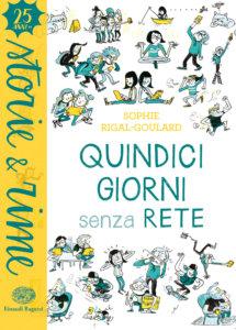 Quindici giorni senza rete - Rigal-Goulard/de Monti | Einaudi Ragazzi | 9788866564065
