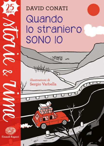 Quando lo straniero sono io - Conati/Varbella | Einaudi Ragazzi | 9788866564072