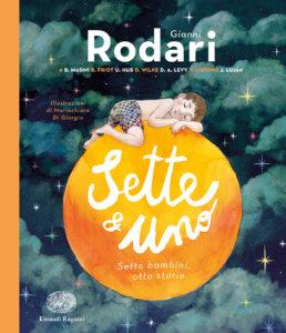 Sette e uno - Sette bambini, otto storie - Rodari et al./Di Giorgio | Einaudi Ragazzi | 9788866564089