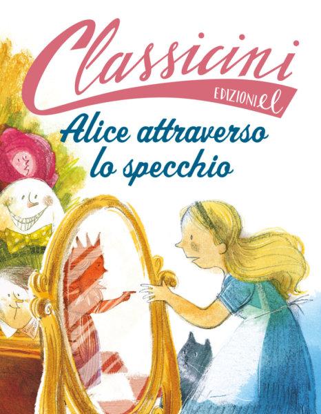 Alice attraverso lo specchio-Rossi-Braghiroli-Edizioni EL -9788847735286