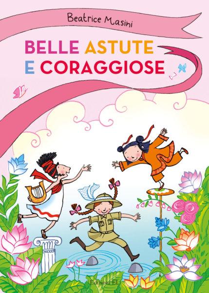 Belle, astute e coraggiose - Masini-Guicciardini - Edizioni EL - 9788847735378