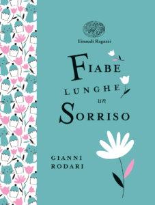 Fiabe lunghe un sorriso - Rodari-Fatus - Einaudi Ragazzi - 9788866564157