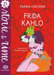 Frida Kahlo- Cercenà-Sagona - Einaudi Ragazzi - 9788866564133