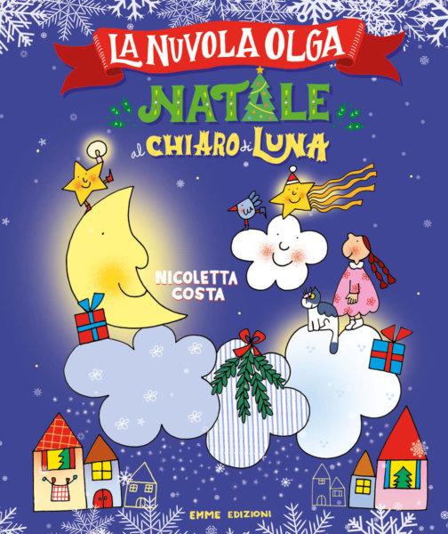 La nuvola Olga - Natale al chiaro di luna - Costa - Emme Edizioni - 9788867147137