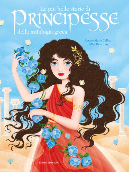 Le più belle storie di principesse della mitologia greca - Galliez-Delanssay - 9788867146543
