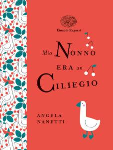 Mio nonno era un ciliegio - Nanetti-Balbusso - Einaudi Ragazzi - 9788866564140