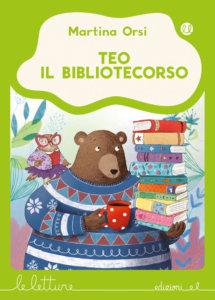 Teo il bibliotecorso - Orsi/Paganelli | Edizioni EL | 9788847735361