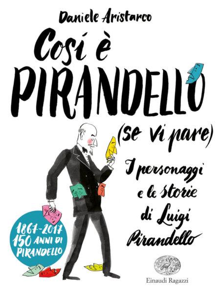 Così è Pirandello (se vi pare) - AristarcoNot  Einaudi Ragazzi - 9788866564171