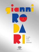 Gianni Rodari - Le più belle storie illustrate - Rodari  Varia - Einaudi Ragazzi - 9788866564195