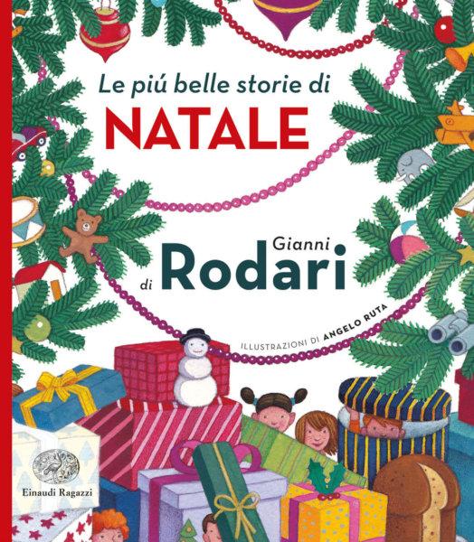 Le più belle storie di Natale di Gianni Rodari - Rodari -Ruta - Einaudi Ragazzi - 9788866564201