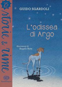 L'odissea di Argo - Sgardoli-Ruta  Einaudi Ragazzi - 9788866564218