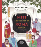 Miti e leggende di Roma antica - Milani-Ruta  Einaudi Ragazzi - 9788866564188
