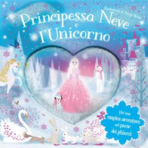 Principessa Neve e l'unicorno - AA.VV. - Album illustrati - Emme Edizioni - 9788867146659