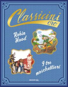 Robin Hood. I tre moschettieri - Roncaglia-Percivale-Fiorin-Parisi - Classicini - Edizioni EL - 9788847735415
