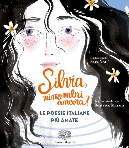 Silvia, rimembri ancora - Le poesie italiane più amate - AA.VV.-Not  Einaudi Ragazzi - 9788866564232