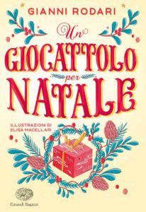 Un giocattolo per Natale - Rodari - Macellari - Varia - Einaudi Ragazzi - 9788866564263