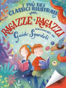 I più bei classici illustrati per ragazze e ragazzi - Sgardoli-Paganelli-Ferrario - Storie Storie - Einaudi Ragazzi - 9788866564256
