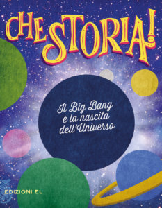 Il Big Bang e la nascita dell'Universo - Rossi/Lissoni | Edizioni EL | 9788847735484