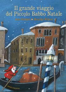 Il grande viaggio del Piccolo Babbo Natale - Stohner-Wilson - Album illustrati - Emme Edizioni - 9788867147205