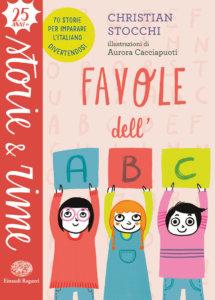 Favole dell'ABC - Stocchi-Cacciapuoti - Einaudi Ragazzi - 9788866564393