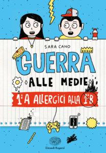Guerra alle medie - 1a A allergici alla 1a B - Cano-Delcielo  Varia - Einaudi Ragazzi - 9788866564324
