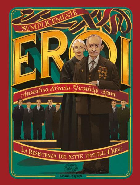 La Resistenza dei sette fratelli Cervi - Strada - Spini - Einaudi Ragazzi - 9788866564386