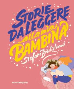 Storie da leggere alla mia bambina - Bordiglioni - Boccato - Emme Edizioni - 9788867147298