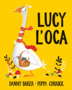 Lucy l'oca - Baker-Curnik  - Emme Edizioni - 9788867147250