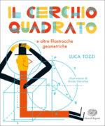 Il cerchio quadrato e altre filastrocche geometriche - Tozzi-Orecchia - Einaudi Ragazzi - 9788866564492