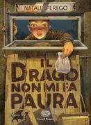 Il drago non mi fa paura - Perego - Einaudi Ragazzi - 9788866564430