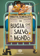 La bugia che salvò il mondo - Bortolotti - Einaudi Ragazzi - 9788866564423