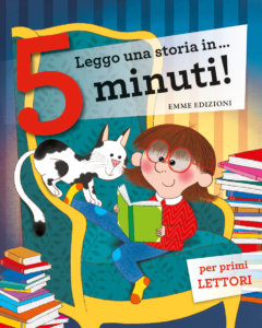 Leggo una storia in… 5 minuti! - Bordiglioni-Sillani-illustratori vari - Emme Edizioni - 9788867147533