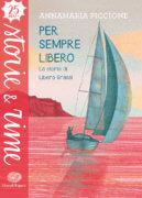 Per sempre Libero - La storia di Libero Grassi - Piccione - Einaudi Ragazzi - 9788866564454