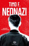 Neonazi - Timo F. - Einaudi Ragazzi - 9788866564577