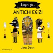 Scopri… gli antichi egizi - Davies - Emme Edizioni - 9788867147670