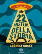 22 misteri della Storia - Costa-Lacasta Llácer - Einaudi Ragazzi -9788866564638