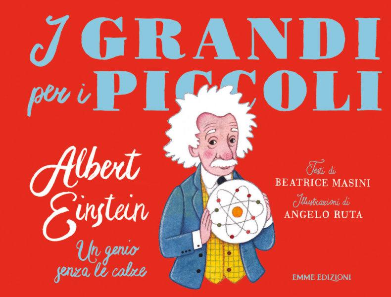 Albert Einstein - Un genio senza le calze