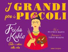 Frida Kahlo - Tutti i colori della vita
