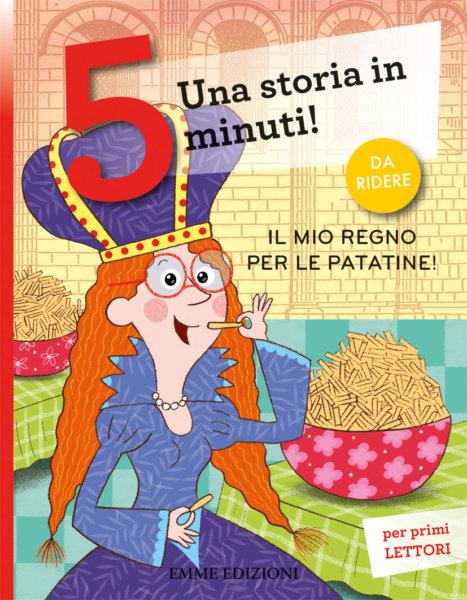 Il mio regno per le patatine! - Bordiglioni-Bolaffio - Emme Edizioni - 9788867148028