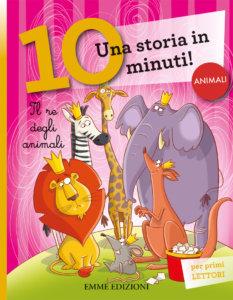 Il re degli animali - Bordiglioni-Fiorin - Emme Edizioni - 9788867148035