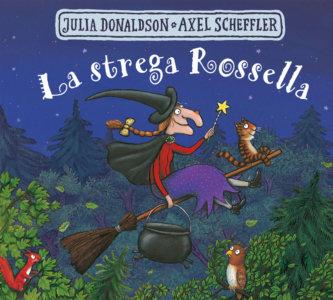 La strega Rossella - Donaldson/Scheffler | Emme Edizioni
