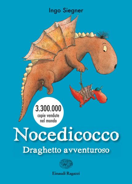 Nocedicocco draghetto avventuroso - Siegner - Einaudi Ragazzi - 9788866564775
