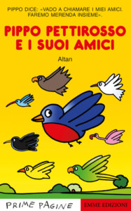 Pippo pettirosso e i suoi amici - Altan - Emme Edizioni - 9788867147977