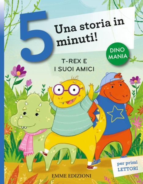T-rex e i suoi amici - Bordiglioni-Battiloro - Emme Edizioni - 9788867147991