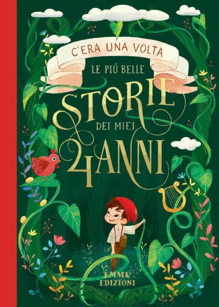C'era una volta - Le più belle storie dei miei 4 anni - AA.VV. | Emme Edizioni-9788867147755