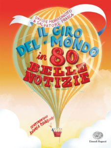 Il giro del mondo in 80 belle notizie - Morosinotto e Frasca/Cavallini | Einaudi Ragazzi-9788866564805